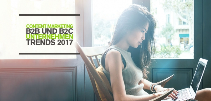 Content Marketing Trends 2017 für B2B- und B2C-Unternehmen – Blog Content Marketing is King [Infografik]
