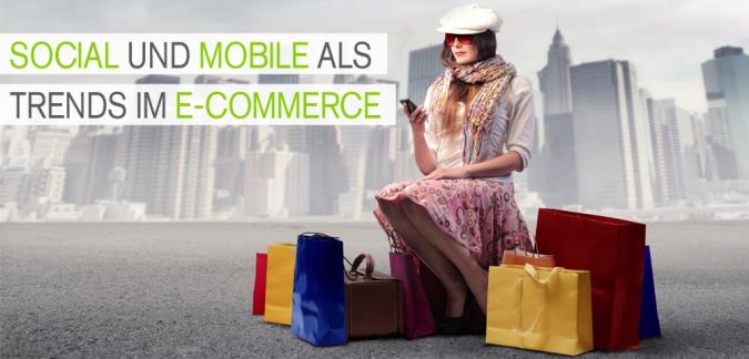 Social und Mobile als Trend im E-Commerce