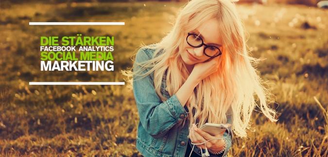 Die Stärken von Facebook Analytics – Kundenwünsche durch Social Media Marketing analysieren