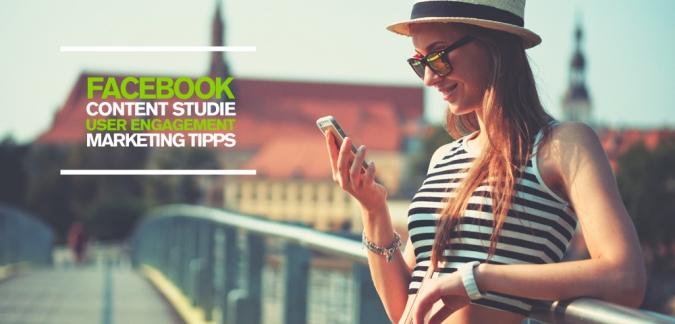 Facebook Content Marketing Studie: Tipps zur Steigerung des User Engagements via Facebook