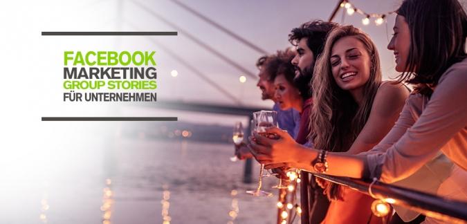 Facebook Marketing Tipps für mehr Interaktionen und Reichweite mit Stories – Facebook Group Stories für Unternehmen Content Marketing