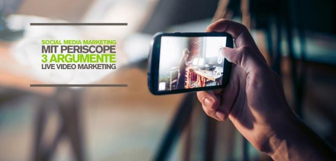 Social Media Marketing mit Periscope – 3 Argumente für Realtime Marketing mit Live Online Video Streaming