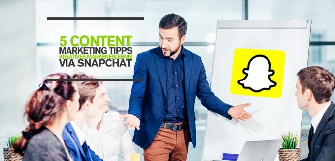 Snapchat Marketing: 5 Content Marketing Tipps für ein kreatives Markenerlebnis via Snapchat [Infografik]