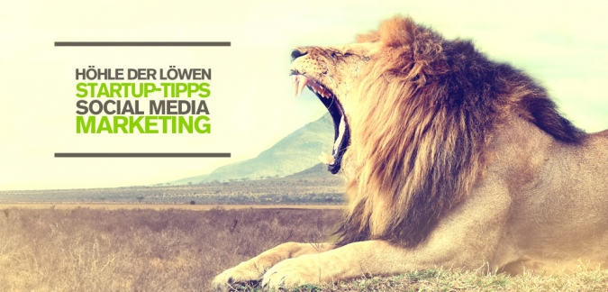 Startup-Tipps für Social Media Marketing TV-Sendung Höhle der Löwen VOX
