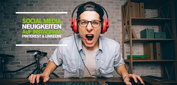Social Media Neuigkeiten auf Instagram, Pinterest und LinkedIn für Content Marketing von Unternehmen