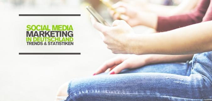 Social Media Trends & Statistiken 2017: Hohes Wachstum von Social Media Marketing in Deutschland