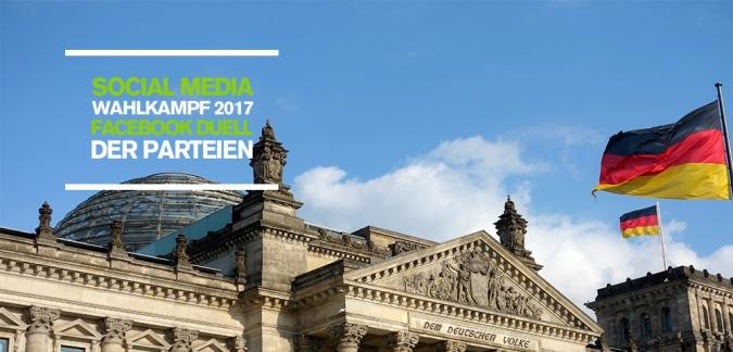 Social Media Wahlkampf 2017: Welche Parteien und Kanzlerkandidaten gewinnen das Facebook Duell zur Bundestagswahl 2017?