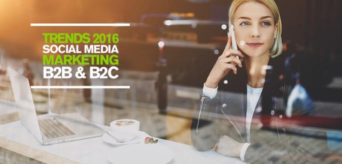 Top 6 Social Media Marketing Trends in 2016 für B2B- und B2C-Unternehmen