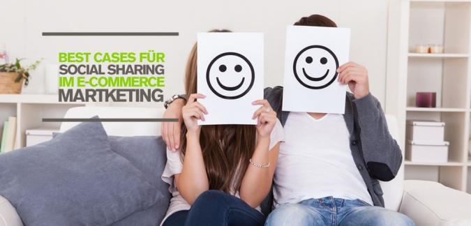 Umsatzsteigerung durch Social Media Marketing und Social Sharing – 3 Best Cases aus dem E-Commerce
