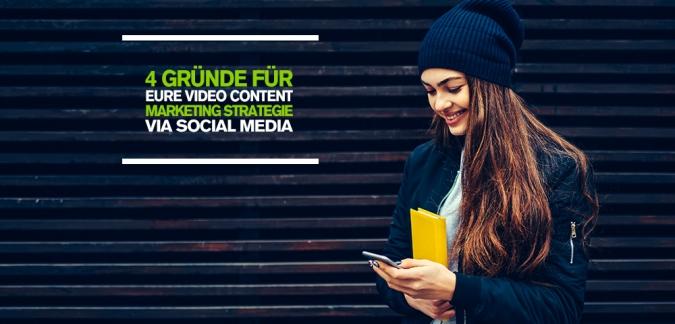 Video Content Marketing via Social Media ist Trumpf – 4 Gründe für eure Social Media Strategie