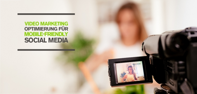 Video Marketing Optimierung: So macht ihr eure Videos mobile-friendly für Social Media! [Studie]