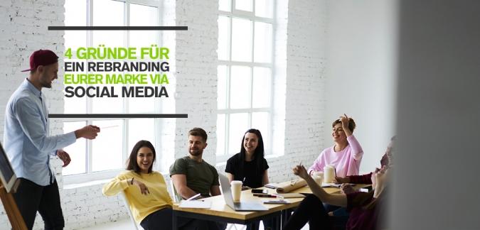 4 Gruende fuer ein Rebranding eurer Marke via Social Media – Qualitaet vor Quantitaet beim Content