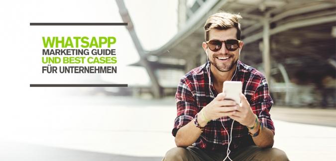 WhatsApp Marketing Tipps für Unternehmen - WhatsApp Marketing Guide und Best Cases