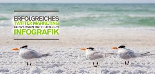 Wie funktioniert Twitter Marketing? 12 Tipps, um die Conversion Rate zu erhöhen.