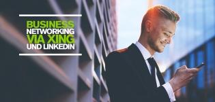 Business Networking via XING und LinkedIn – 4 Tipps für erfolgreiches B2B Networking