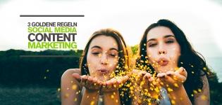 Erfolgreiches Social Media Content Marketing – 3 goldene Regeln & Tipps für top Content Marketing