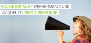 Facebook Advertising - Werbeumsatz und Wandel zu Direct Response.
