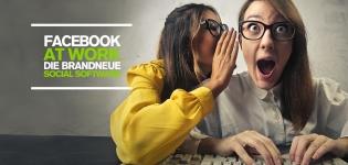 Facebook Marketing für Unternehmen: Facebook at Work wird endlich gelauncht