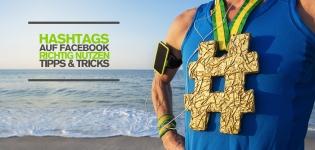 Facebook Marketing mit Hashtags – Tipps, wie ihr die Hashtags auf Facebook richtig einsetzt!