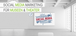 Social Media Marketing für Museen und Theater