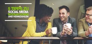 Social Media Engagement Strategie: 5 Tipps für mehr Social Media Interaktionen und wichtige Kennzahlen