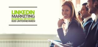 LinkedIn Marketing Studie B2B Unternehmen – Warum Business Network wichtig ist!