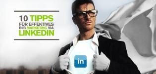 LinkedIn – 10 Social Media Tipps für die professionelle Nutzung des größten Business Networks