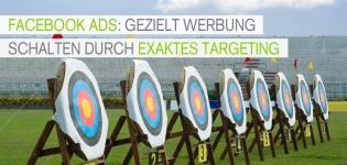 Facebook Werbung: Durch exaktes Targeting erfolgreiche Werbeanzeigen schalten