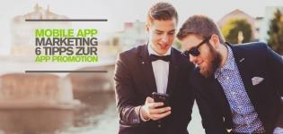 Mobile Marketing Tipps für Apps – Wir haben 6 App Promotion Tipps zur Steigerung der Download-Zahlen!