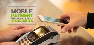 Mobile Payment steht für Bezahlen per Handy – Aber welche Rolle spielt Social Media dabei?