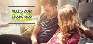 Social CRM & Social Media Monitoring – 2 Kernelemente einer erfolgreichen Social Media Strategie