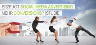 Social Media Advertising – Erzeugt Werbung auf Twitter, Facebook, YouTube und Co. mehr Conversions? [Studie]