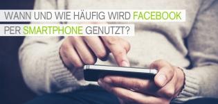 Social Media Studie zur Facebook Mobile Nutzung 2014: Smartphone Nutzung und Social Networks