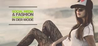 Social Media und Fashion – Welche Chancen bietet Social Media Marketing für die Modebranche?