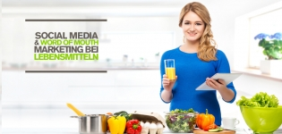 Social Media Marketing Food & Beverage – Wirkungsweise Social Networks in der Lebensmittelbranche