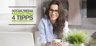 Social Media Marketing für KMU: 4 Social Media Tipps für kleine und mittlere Unternehmen