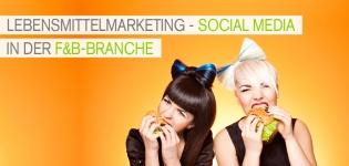 Social Media in der Lebensmittelbranche: Wie aktiv sind Food & Beverage Unternehmen? [Studie]