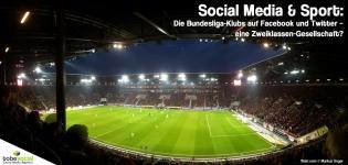 Social Media & Sport: Die Bundesliga-Klubs auf Facebook und Twitter - eine Zweiklassen-Gesellschaft