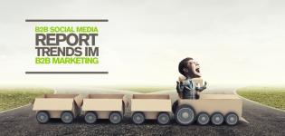 Der B2B Social Media Report – Was sind die Trends im B2B Social Media Marketing? [Studie]