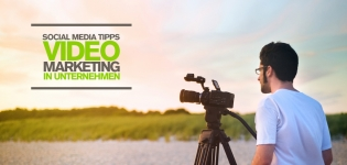 Unsere Social Media Tipps für euer Videomarketing – Schreibt ihr noch oder filmt ihr schon?