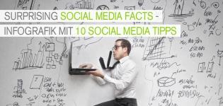 Infografik mit 10 Social Media Tipps und Statistiken - Surprising Social Media Facts