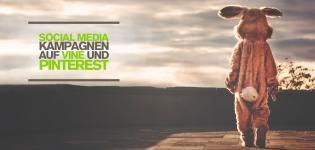 Social Media Kampagnen auf Vine und Pinterest: 3 Gründe für B2B und B2C Unternehmen