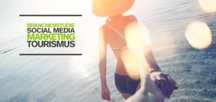 Tourismus Marketing und Social Media – Wie effektiv ist Social Media Marketing in der Tourismus-Branche