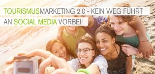 Tourismusmarketing 2.0 – Wie wichtig ist Social Media Marketing für den Tourismus?