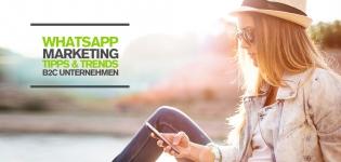 WhatsApp Marketing für B2C Unternehmen – Tipps und Kampagnen für effektives Mobile Marketing