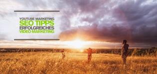 YouTube Marketing SEO Tipps: Erfolgreiches Video Marketing mit Suchmaschinenoptimierung