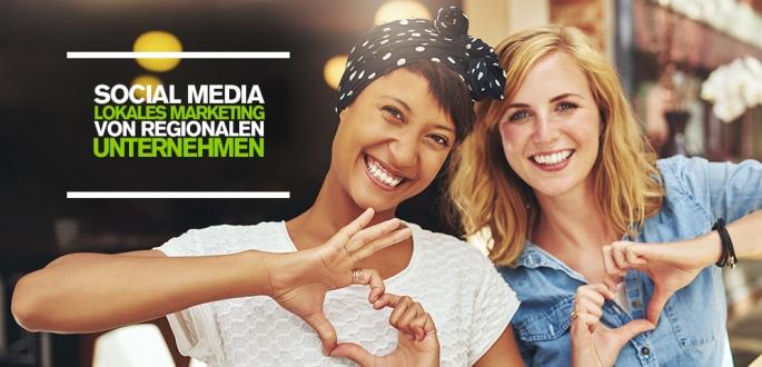 Local Social Media Marketing – Top Social Media Studie mit Cases für regionale Unternehmen