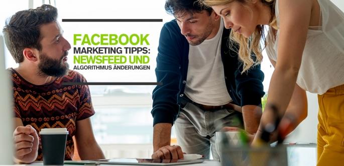 Facebook Marketing Tipps: Facebook News Feed und Algorithmus