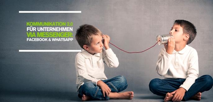 Kommunikation 2.0 für Unternehmen via Facebook Messenger und WhatsApp – Social Media Studie