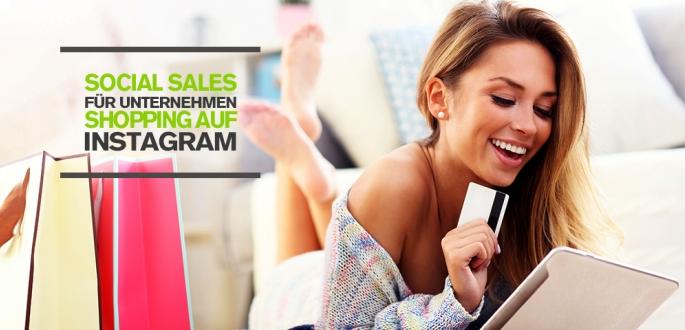 Social Sales – Shopping auf Instagram: Über In-App-Funktion als Unternehmen Verkäufe direkt erzielen